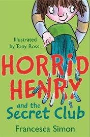 Horrid Henry and the Secret Club by Francesca Simon image