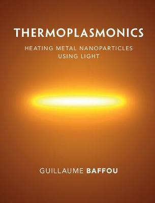 Thermoplasmonics by Guillaume Baffou