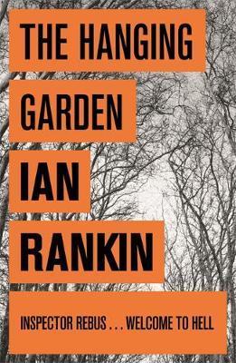 The Hanging Garden (Inspector Rebus #9) by Ian Rankin