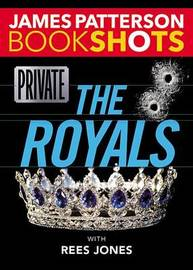 Private: The Royals by James Patterson