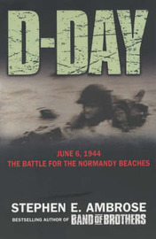 D-Day June 6, 1944: The Climatic Battle of World War II by . Ambrose image