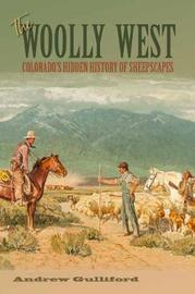 The Woolly West by Andrew Gulliford