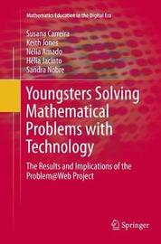 Youngsters Solving Mathematical Problems with Technology by Susana Carreira