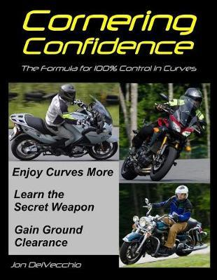 Cornering Confidence by Jon J Delvecchio