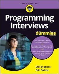Programming Interviews For Dummies by Eric T Jones