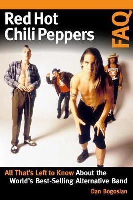 Red Hot Chili Peppers FAQ by Dan Bogosian