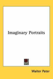 Imaginary Portraits by Walter Pater image