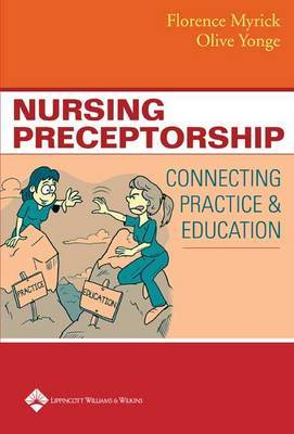 Nursing Preceptorship: Connecting Practice and Education by Florence Myrick image