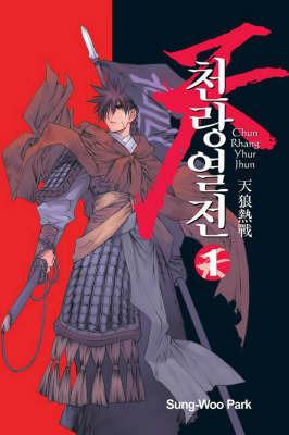 Chun Rhang Yhur Jhun: v. 1 by Sung-Woo Park