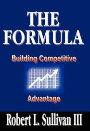 Formula: Building Competitive Advantage by Robert L. Sullivan III image