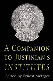 "Companion to Justinian's ""Institutes"" by Ernest Metzger image"