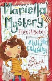 Mariella Mystery: A Kitty Calamity by Kate Pankhurst