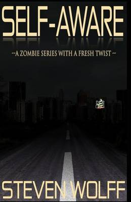 Self-Aware: (A Zombie Series with a Fresh Twist!) by Steven Wolff image