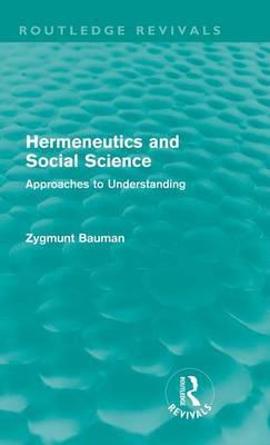Hermeneutics and Social Science by Zygmunt Bauman