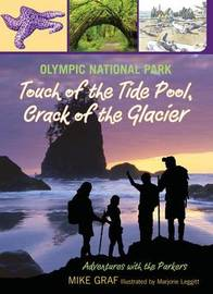 Olympic National Park: Touch of the Tide Pool, Crack of the Glacier by Mike Graf