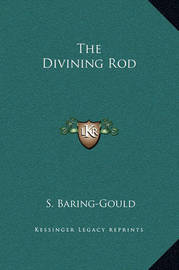 The Divining Rod by (Sabine Baring-Gould