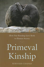 Primeval Kinship by Bernard Chapais image