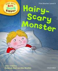 Oxford Reading Tree Read With Biff, Chip, and Kipper: First Stories: Level 6: Hairy-Scary Monster by Roderick Hunt