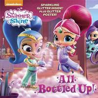 All Bottled Up! (Shimmer and Shine) by Mary Tillworth