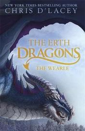 The Erth Dragons: The Wearle by Chris D'Lacey