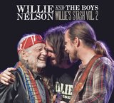 Willie And The Boys: Willie's Stash - Vol. 2 by Willie Nelson