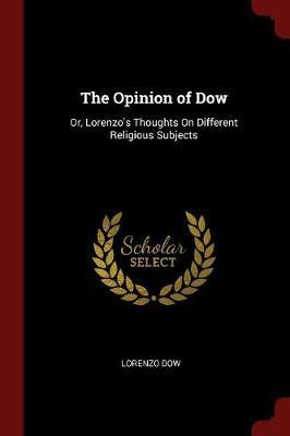 The Opinion of Dow by Lorenzo Dow image