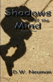 Shadows of the Mind by D W Neuman