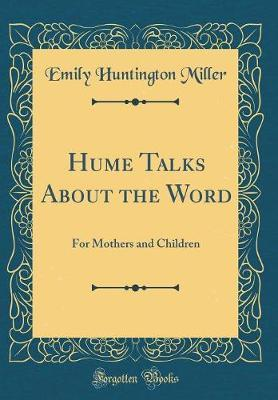 Hume Talks about the Word by Emily Huntington Miller