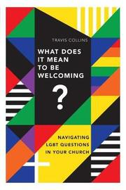 What Does It Mean to Be Welcoming? by Travis Collins image