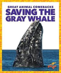 Saving the Gray Whale by Karen Latchana Kenney