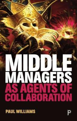 Middle Managers as Agents of Collaboration by Paul Williams