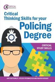 Critical Thinking Skills for your Policing Degree by Jane Bottomley