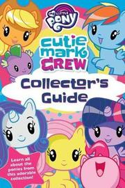 My Little Pony Cutie Mark Crew Collector's Guide by Rachael Upton