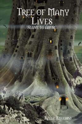 Tree of Many Lives: Slave to Abuse by Kellie England image