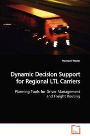 Dynamic Decision Support for Regional Ltl Carriers by Prashant Warier image