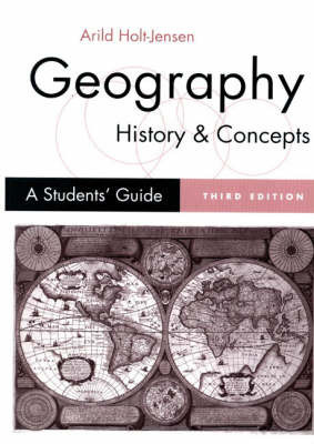 Geography, History and Concepts: A Student's Guide by Arild Holt-Jensen