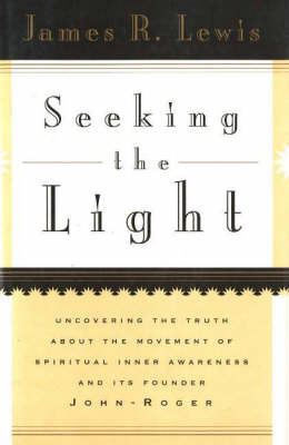 Seeking the Light by James R Lewis