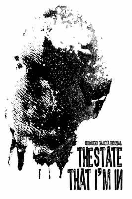 The State That I'm in by Rodrigo Garcia Bernal