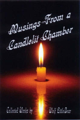 Musings From a Candlelit Chamber by Wolf LittleBear