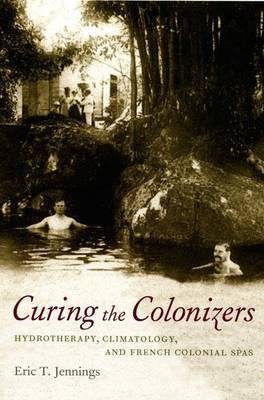 Curing the Colonizers by Eric T. Jennings