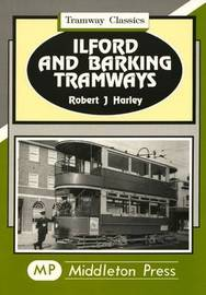 Ilford and Barking Tramways by Robert J. Harley image