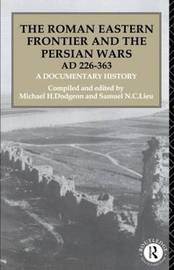 The Roman Eastern Frontier and the Persian Wars AD 226-363 image