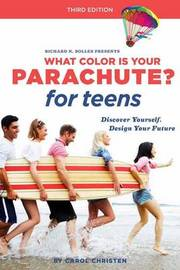 What Color Is Your Parachute? For Teens, Third Edition by Carol Christen