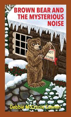 Brown Bear and the Mysterious Noise by Debbie McCranie Cannon image