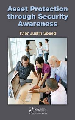 Asset Protection through Security Awareness by Tyler Justin Speed