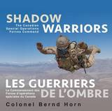 Shadow Warriors / Les Guerriers de L'Ombre by Bernd Horn
