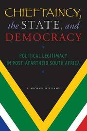 Chieftaincy, the State, and Democracy by J. Michael Williams image