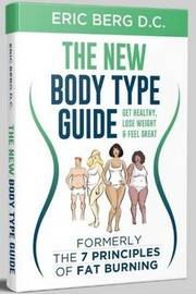 The New Body Type Guide by Eric Berg