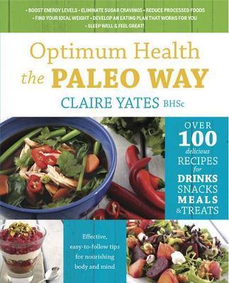 Optimum Health the Paleo Way by Claire Yates