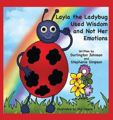 Layla the Ladybug Used Wisdom and Not Her Emotions by Darlington Johnson image